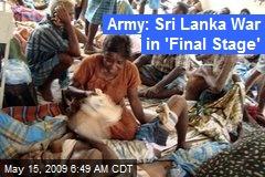 Army: Sri Lanka War in 'Final Stage'