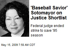 'Baseball Savior' Sotomayor on Justice Shortlist