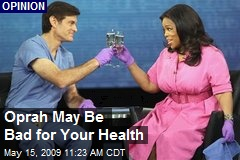 Oprah May Be Bad for Your Health