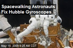Spacewalking Astronauts Fix Hubble Gyroscopes
