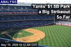 Yanks' $1.5B Park a Big Strikeout So Far