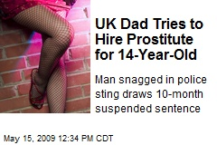 UK Dad Tries to Hire Prostitute for 14-Year-Old