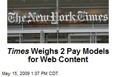 Times Weighs 2 Pay Models for Web Content