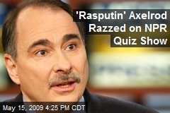 'Rasputin' Axelrod Razzed on NPR Quiz Show