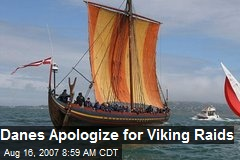 Danes Apologize for Viking Raids