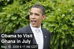 Obama to Visit Ghana in July