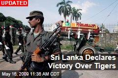 Sri Lanka Declares Victory Over Tigers