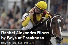 Rachel Alexandra Blows by Boys at Preakness