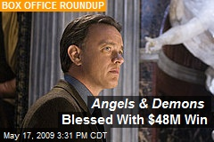 Angels & Demons Blessed With $48M Win