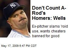 Don't Count A-Rod's Homers: Wells