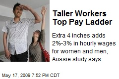 Taller Workers Top Pay Ladder