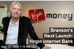 Branson's Next Launch: Virgin Internet Bank