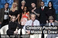 Celebrity Pornhab Mocks Dr Drew
