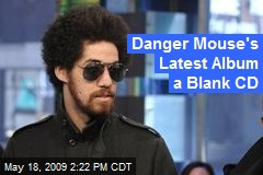 Danger Mouse's Latest Album a Blank CD
