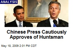 Chinese Press Cautiously Approves of Huntsman
