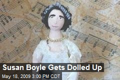 Susan Boyle Gets Dolled Up