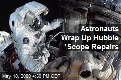 Astronauts Wrap Up Hubble 'Scope Repairs