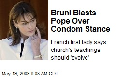 Bruni Blasts Pope Over Condom Stance