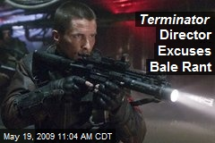 Terminator Director Excuses Bale Rant