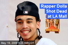 Rapper Dolla Shot Dead at LA Mall