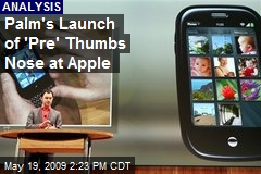 Palm's Launch of 'Pre' Thumbs Nose at Apple