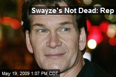 Swayze's Not Dead: Rep