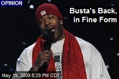 Busta's Back, in Fine Form