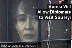 Burma Will Allow Diplomats to Visit Suu Kyi