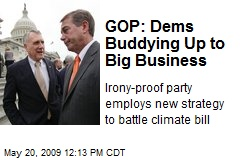GOP: Dems Buddying Up to Big Business