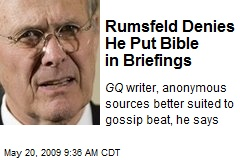 Rumsfeld Denies He Put Bible in Briefings