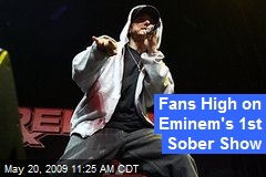 Fans High on Eminem's 1st Sober Show