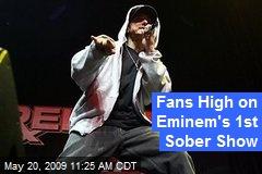 Fans High on Eminem's 1st Sober Show