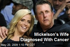 Mickelson's Wife Diagnosed With Cancer