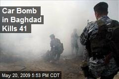 Car Bomb in Baghdad Kills 41