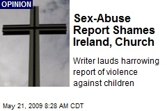 Sex-Abuse Report Shames Ireland, Church