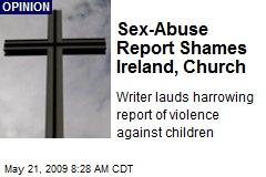 Sex-Abuse Report Shames Ireland, Church