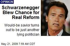 Schwarzenegger Blew Chance for Real Reform