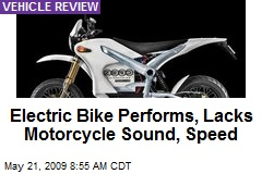 Electric Bike Performs, Lacks Motorcycle Sound, Speed