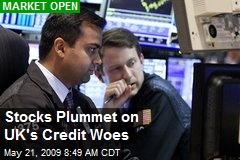 Stocks Plummet on UK's Credit Woes