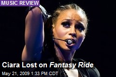 Ciara Lost on Fantasy Ride