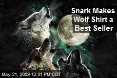 Snark Makes Wolf Shirt a Best Seller