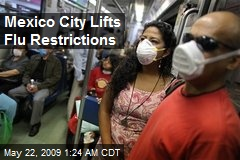 Mexico City Lifts Flu Restrictions