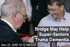 Bridge May Help Super-Seniors Trump Dementia