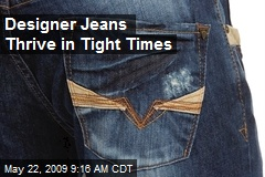 Designer Jeans Thrive in Tight Times