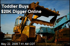 Toddler Buys $20K Digger Online
