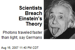 Scientists Breach Einstein's Theory
