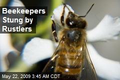Beekeepers Stung by Rustlers