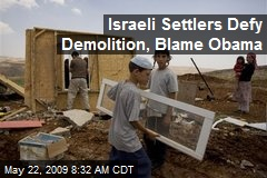 Israeli Settlers Defy Demolition, Blame Obama