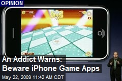 An Addict Warns: Beware iPhone Game Apps