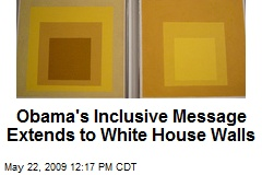 Obama's Inclusive Message Extends to White House Walls